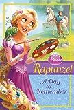 Disney Princess: Rapunzel: A Day to Remember (Disney Princess Chapter Book)