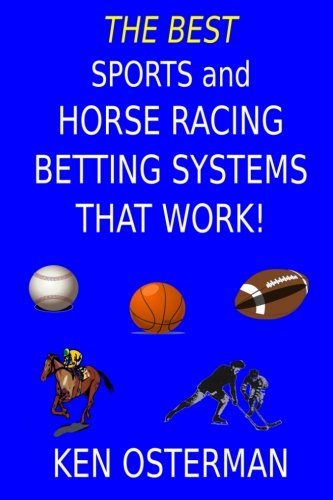 The Best Sports and Horse Racing Betting Systems That Work! ()