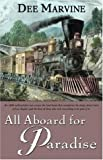 All Aboard for Paradise, Dee Marvine, 1594141142
