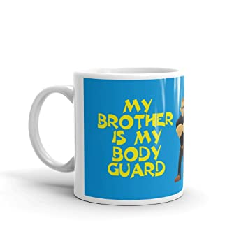 Gifts Bhai Dooj For Brother Birthday Gift My Is Bodyguard White Coffee Mug 320ml Online At Low Prices In India