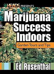 Marijuana Success Indoors: Garden Tours and Tips (Best of the Crop)