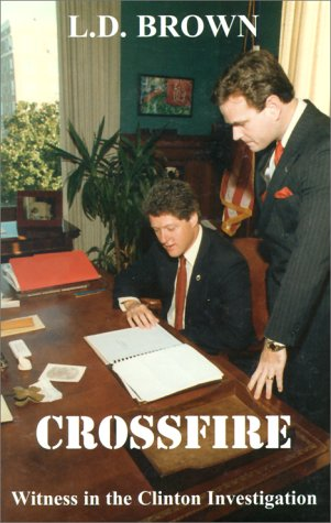 Crossfire:  Witness in the Clinton Investigation