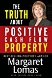 The Truth About Positive Cash Flow Property