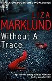 Without a Trace (Annika Bengtzon 10) by Liza Marklund (2015-06-18)