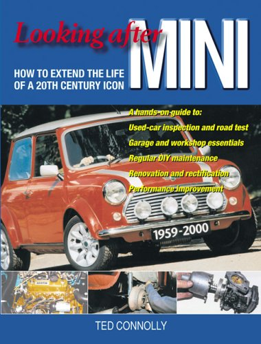 Read Online Looking after MINI: How to Extend the Life of a 20th Century Icon PDF
