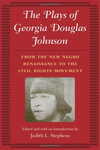 The Plays Of Georgia Douglas Johnson From The New Negro Renaissance