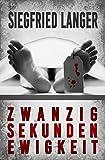 Zwanzig Sekunden Ewigkeit (kindle edition)