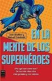 En La Mente De Los Superhéroes (Ciencia Ma Non Troppo)