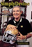 Simply Devine: Memoirs of a Hall of Fame Coach (Notre Dame Edition)