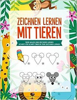 Zeichnen Lernen Mit Tieren Tiere Malen Und Zeichnen Lernen Für