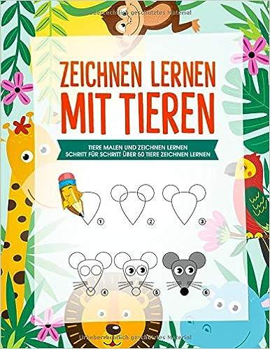 Zeichnen Lernen Mit Tieren Tiere Malen Und Zeichnen Lernen