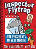 img - for Inspector Flytrap in The President's Mane Is Missing book / textbook / text book