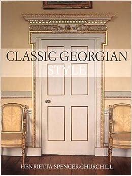 Classic Georgian Style Henrietta Spencer