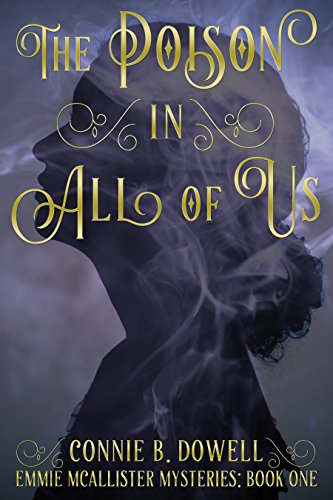 The Poison in All of Us (Emmie McAllister Mysteries Book 1) by [Dowell, Connie B.]
