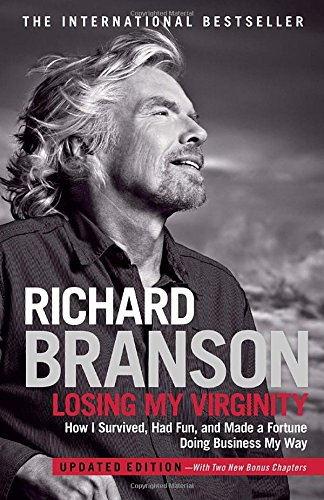 Losing My Virginity: How I Survived, Had Fun, and Made a Fortune Doing Business My Way [Richard Branson] (Tapa Blanda)