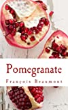 Pomegranate, Franois Beaumont, 1492294918