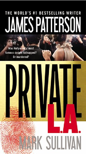 Private L.A. by James Patterson and Mark Sullivan
