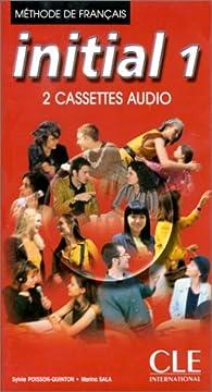 Initial 1 : méthode de français (2 cassettes collectives) par Marina Sala