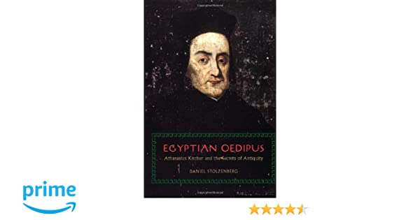 Egyptian oedipus athanasius kircher and the secrets of antiquity egyptian oedipus athanasius kircher and the secrets of antiquity daniel stolzenberg 9780226924144 amazon books fandeluxe Choice Image