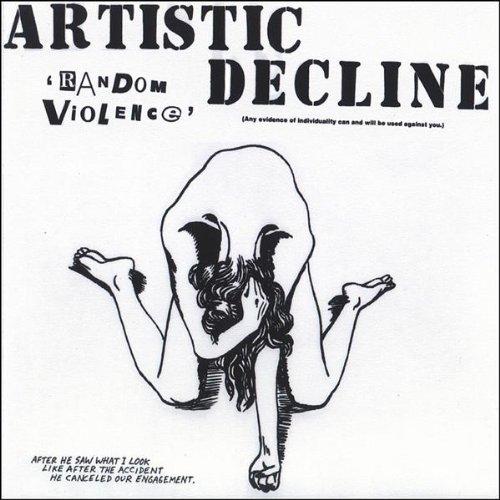 Artistic Decline Random Violence
