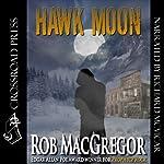 Hawk Moon | Rob MacGregor