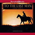 To the Last Man | Zane Grey