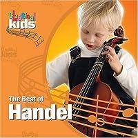 Best of Classical Kids: George Frederic Handel