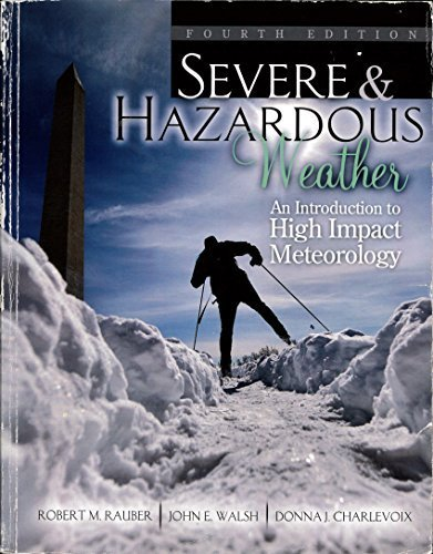 - Severe and Hazardous Weather: An Introduction to High Impact Meteorology