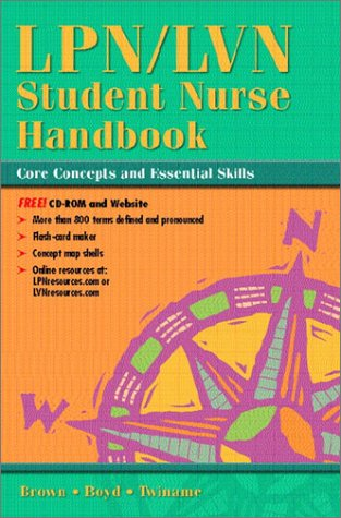 Lpn Lvn Student Nurse Handbook  Core Concepts And Essential Skills