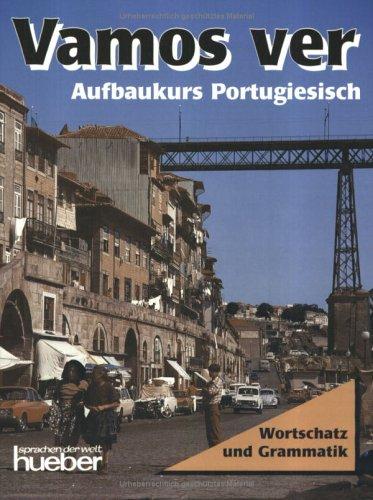 Vamos ver - Aufbaukurs - Portugiesisch: Vamos ver, Wortschatz und Grammatik