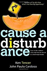 Cause a Disturbance Book by Ken Tencer