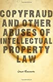 img - for Copyfraud and Other Abuses of Intellectual Property Law book / textbook / text book
