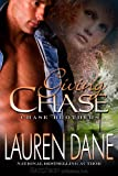 Front cover for the book Giving Chase by Lauren Dane
