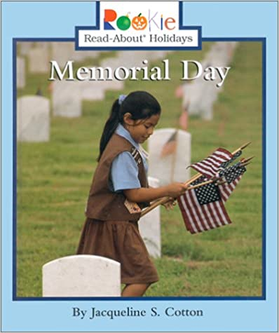 Vapaa oppikirjan luku lataukset Memorial Day (Rookie Read-About Holidays) 0516225545 by Jacqueline S. Cotton PDF DJVU