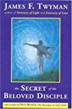 The Secret of the Beloved Disciple, James F. Twyman, 1899171088