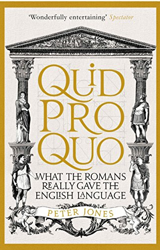 Quid Pro Quo: What the Romans Really Gave the English Language