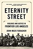 img - for Eternity Street: Violence and Justice in Frontier Los Angeles book / textbook / text book