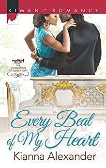 Every Beat of My Heart (The Gentlemen of Queen City) by [Alexander, Kianna]