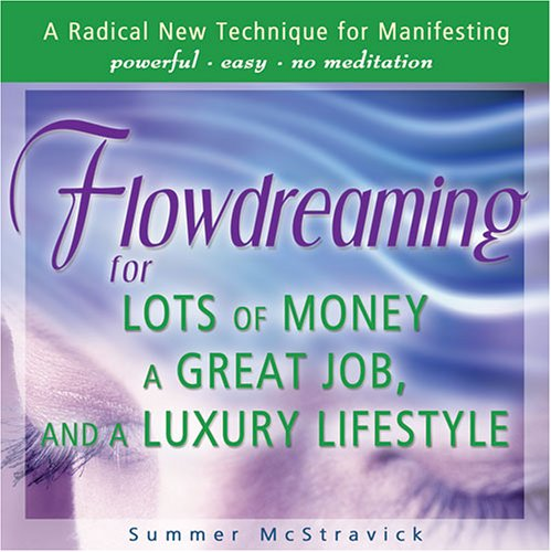 Flowdreaming for Lots of Money, a Great Job, and a Luxury Lifestyle pdf