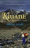 The Kluane National Park Hiking Guide, Vivien Lougheed, 0921586604