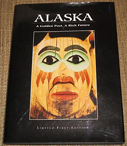Alaska: A Golden Past, a Rich Future