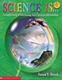 Science Is..., Susan V. Bosak, 0590740709