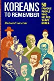 Koreans to Remember, Richard Saccone, 1565910079