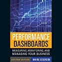 Performance Dashboards: Measuring, Monitoring, and Managing Your Business Audiobook by Wayne W. Eckerson Narrated by Ken Maxon