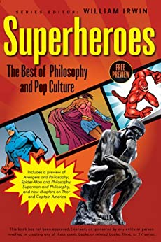 Superheroes: The Best of Philosophy and Pop Culture (The Blackwell Philosophy and Pop Culture Series) by [Irwin, William]
