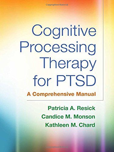Cognitive Processing Therapy for PTSD: A Comprehensive Manual by The Guilford Press
