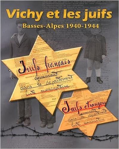 Livres gratuits en ligne Vichy et les juifs : Basses-Alpes 1940-1944 pdf, epub