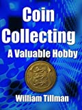 Coin Collecting - A Valuable Hobby