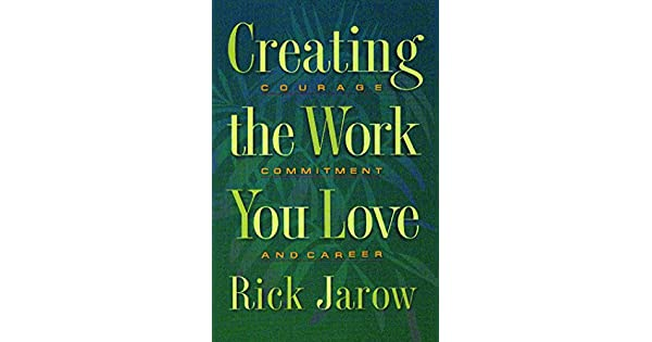 Amazon.com: Creating the Work You Love: Courage, Commitment ...