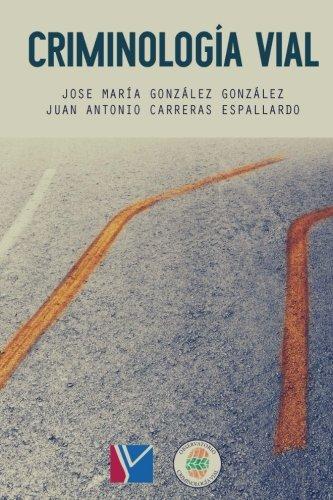 Criminologia Vial (Spanish Edition) [Jose Maria Gonzalez - Juan Antonio Carreras] (Tapa Blanda)